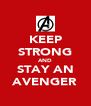 KEEP STRONG AND STAY AN AVENGER - Personalised Poster A4 size
