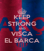KEEP STRONG AND VISCA EL BARCA - Personalised Poster A4 size