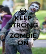 KEEP STRONG AND ZOMBIE ON - Personalised Poster A4 size