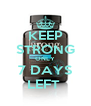KEEP STRONG ONLY 7 DAYS LEFT  - Personalised Poster A4 size