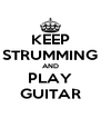 KEEP STRUMMING AND PLAY GUITAR - Personalised Poster A4 size