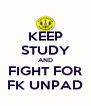 KEEP STUDY AND FIGHT FOR FK UNPAD - Personalised Poster A4 size