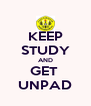 KEEP STUDY AND GET  UNPAD - Personalised Poster A4 size