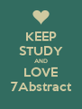 KEEP STUDY AND LOVE 7Abstract - Personalised Poster A4 size