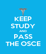 KEEP STUDY AND PASS THE OSCE - Personalised Poster A4 size