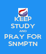 KEEP STUDY AND PRAY FOR SNMPTN - Personalised Poster A4 size