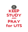 KEEP STUDY AND PRAY for UTS - Personalised Poster A4 size