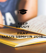 KEEP STUDY AND PRAY LULUS SBMPTN 2016  - Personalised Poster A4 size