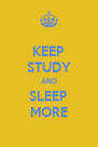 KEEP STUDY AND SLEEP MORE - Personalised Poster A4 size