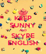 KEEP SUNNY AND SKYPE ENGLISH - Personalised Poster A4 size