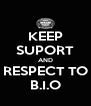 KEEP SUPORT AND RESPECT TO B.I.O - Personalised Poster A4 size