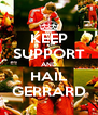 KEEP SUPPORT AND HAIL GERRARD - Personalised Poster A4 size