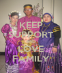 KEEP SUPPORT AND LOVE FAMILY - Personalised Poster A4 size