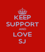 KEEP SUPPORT AND LOVE SJ - Personalised Poster A4 size