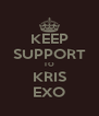 KEEP SUPPORT TO KRIS EXO - Personalised Poster A4 size