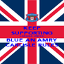 KEEP SUPPORTING CARLISLE UNITED BLUE AN AMRY CARLISLE RULES - Personalised Poster A4 size