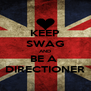 KEEP SWAG AND BE A  DIRECTIONER - Personalised Poster A4 size