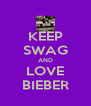 KEEP SWAG AND LOVE BIEBER - Personalised Poster A4 size