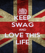 KEEP SWAG AND LOVE THIS LIFE - Personalised Poster A4 size
