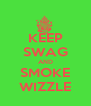 KEEP SWAG AND SMOKE WIZZLE - Personalised Poster A4 size