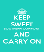 KEEP SWEET SOUTHERN COMFORT AND CARRY ON - Personalised Poster A4 size