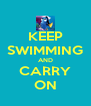 KEEP SWIMMING AND CARRY ON - Personalised Poster A4 size