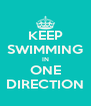 KEEP SWIMMING IN ONE DIRECTION - Personalised Poster A4 size