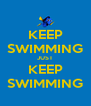 KEEP SWIMMING JUST KEEP SWIMMING - Personalised Poster A4 size