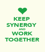 KEEP  SYNERGY  AND WORK TOGETHER - Personalised Poster A4 size