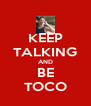 KEEP TALKING AND BE TOCO - Personalised Poster A4 size