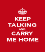 KEEP TALKING AND CARRY ME HOME - Personalised Poster A4 size