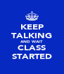KEEP TALKING AND WAIT CLASS STARTED - Personalised Poster A4 size