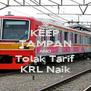 KEEP TAMPAN AND Tolak Tarif KRL Naik - Personalised Poster A4 size