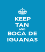 KEEP TAN AND BOCA DE IGUANAS - Personalised Poster A4 size
