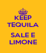 KEEP TEQUILA  SALE E LIMONE - Personalised Poster A4 size