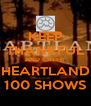 KEEP THANKFUL AND CHEER HEARTLAND 100 SHOWS - Personalised Poster A4 size