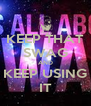 KEEP THAT SWAG AND KEEP USING IT - Personalised Poster A4 size