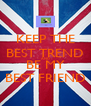 KEEP THE BEST TREND AND BE MY BEST FRIEND - Personalised Poster A4 size