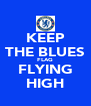 KEEP THE BLUES FLAG FLYING HIGH - Personalised Poster A4 size