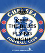 KEEP THE BLUES FLAG FLYING HIGH! - Personalised Poster A4 size