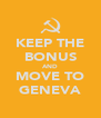 KEEP THE BONUS AND MOVE TO GENEVA - Personalised Poster A4 size