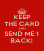 KEEP THE CARD AND SEND ME 1 BACK! - Personalised Poster A4 size
