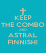 KEEP THE COMBO AND ASTRAL FINNISH! - Personalised Poster A4 size