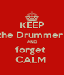 KEEP the Drummer  AND forget  CALM  - Personalised Poster A4 size