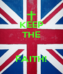KEEP THE   FAITH! - Personalised Poster A4 size