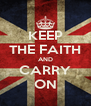 KEEP THE FAITH AND CARRY ON - Personalised Poster A4 size