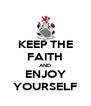 KEEP THE FAITH AND ENJOY YOURSELF - Personalised Poster A4 size