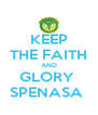 KEEP THE FAITH AND GLORY  SPENASA  - Personalised Poster A4 size