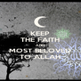 KEEP THE FAITH AND MOST BELOVED TO ALLAH - Personalised Poster A4 size
