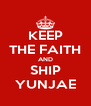 KEEP THE FAITH AND SHIP YUNJAE - Personalised Poster A4 size